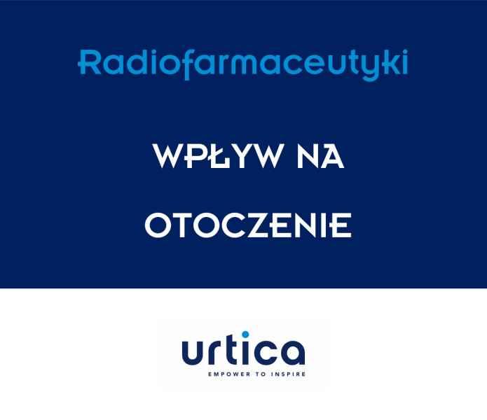 rafiofarmaceutyka Wpływ na otoczenie | Urtica